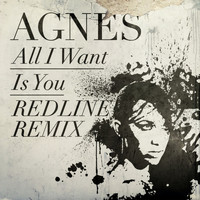Agnes - All I Want Is You (Redline Remix)