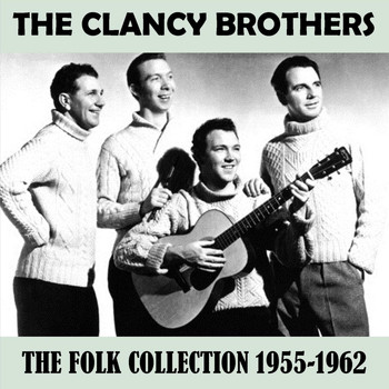 The Clancy Brothers - The Folk Collection 1955-1962