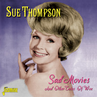 SUE THOMPSON - Sad Movies and Other Tales of Woe