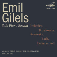 Emil Gilels - Emil Gilels: Solo Piano Recital. April 9, 1962 (Live)