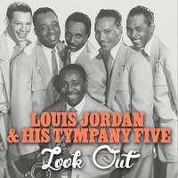 Louis Jordan & His Tympany Five - Look Out