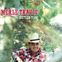 Merle Travis - Sixteen Tons