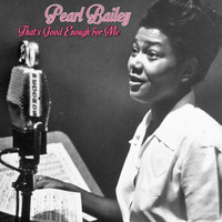 Pearl Bailey - That's Good Enough for Me