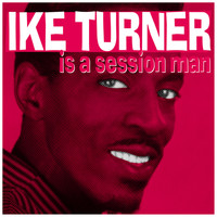 Ike Turner - Is a Session Man