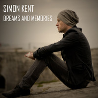 Simon Kent - Dreams and Memories