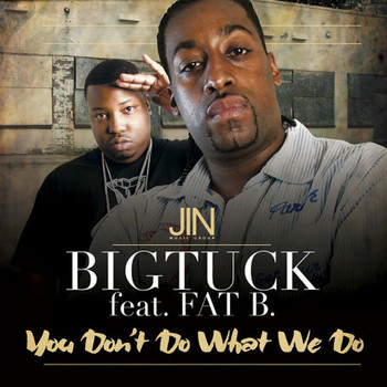 Big Tuck - You Don't Do What We Do (Explicit)