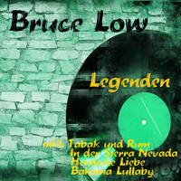 Bruce Low - Legenden