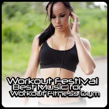 Various Artists - Workout Festival - Best Music for Workout Fitness Gym