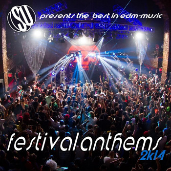 Various Artists - Festival Anthems 2K14 ( Su Presents the Best in EDM Music )