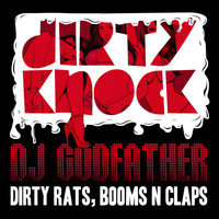 DJ Godfather - Dirty Rats, Booms N Claps