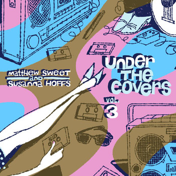 Matthew Sweet - Under The Covers, Vol. 3