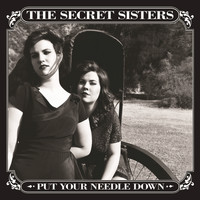 The Secret Sisters - Put Your Needle Down