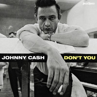 Johnny Cash - Don't You