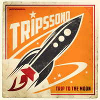 Tripssono - Trip to the Moon