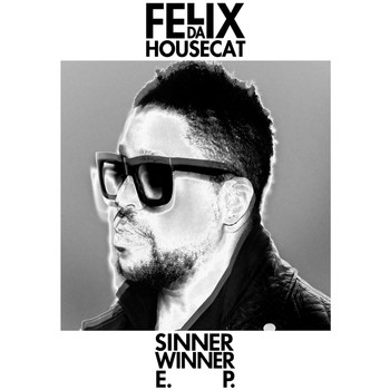 Felix Da Housecat - Sinner Winner