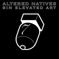 Altered Natives - Sin Elevated Art (Explicit)