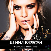 Juliana Barbosa - Can't Stop This