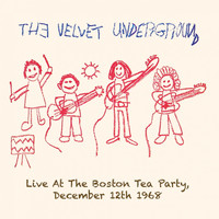 The Velvet Underground - Live At The Boston Tea Party, December 12th 1968