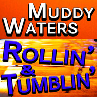 Muddy Waters - Rollin' & Tumblin'