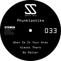 Phunktastike - When I'm In Your Arms