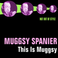 Muggsy Spanier - This Is Muggsy