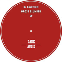 Dj Emotion - Gross Blunder EP