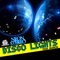 Neon Stereo feat. Marcie - Disco Lights