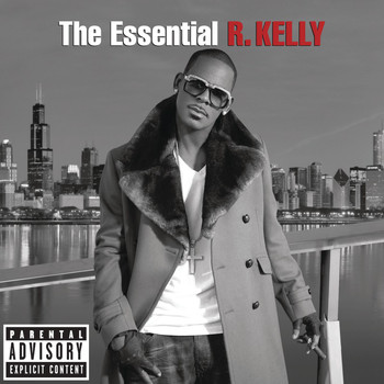R. Kelly - The Essential R. Kelly (Explicit)