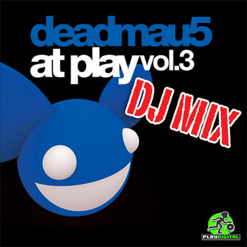 Deadmau5 - At Play Vol. 3 DJ Mix