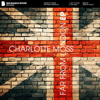 Charlotte Moss - Far From London EP