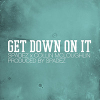 Spadez - Get Down On It (feat. Collin McLoughlin)