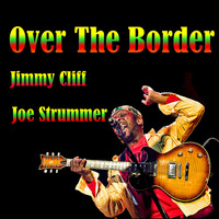 Jimmy Cliff - Over The Border