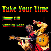 Jimmy Cliff - Take Your Time