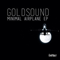Goldsound - Minimal Airplane EP