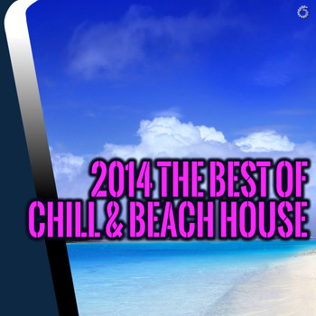 Various Artists - 2014 The Best of Chill & Beach House
