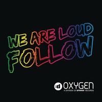 We Are Loud - Follow