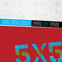 The Hooters - Five by Five