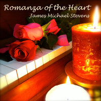 James Michael Stevens - Romanza of the Heart
