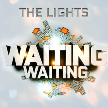 The Lights - Waiting, Waiting