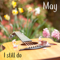 May / - I Still Do