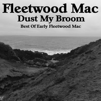 Fleetwood Mac - Dust My Broom Best of Early Fleetwood Mac