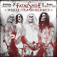 Fatal Smile - White Trash Heroes (Explicit)
