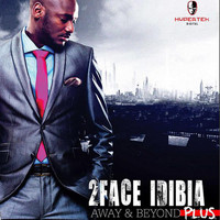 2Face Idibia - Away and Beyond Plus