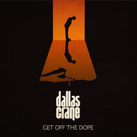 Dallas Crane - Get off the Dope