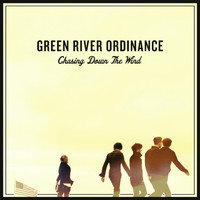 Green River Ordinance - Chasing Down the Wind
