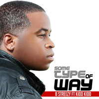 Kidd Kidd - Some Type of Way (feat. Kidd Kidd)