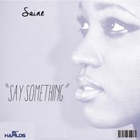 Saine - Say Something - Single