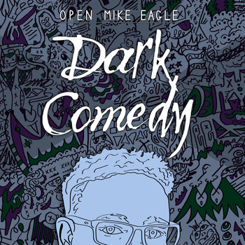 Open Mike Eagle - Dark Comedy (Explicit)