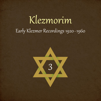 Various Artists - Klezmorim (Early Klezmer Recordings 1920 - 1960), Volume 3