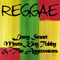 Leroy Smart - Leroy Smart Meets King Tubby & The Aggrovators